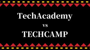 テックアカデミーとテックキャンプの違いを比較【どっちが良い?】